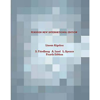 Linear Algebra Pearson New International Edition di Stephen H Friedberg & Arnold J Insel & Lawrence E Spence