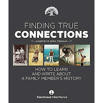 Finding True Connections - How to Learn and Write About a Family Membe