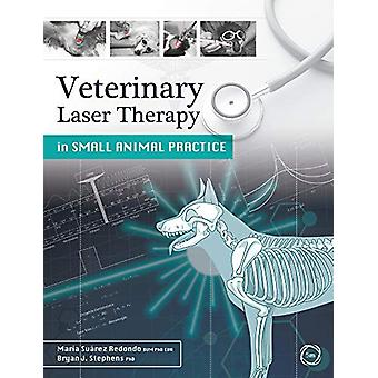 Veterinary Laser Therapy in Small Animal Practice by Maria Suarez Red
