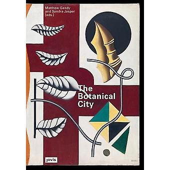 The Botanical City by Matthew Gandy - 9783868595192 Book
