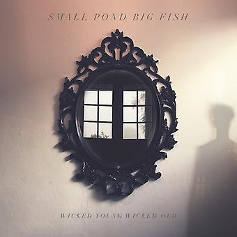 Small Pond Big Fish - Wicked Young Wicked Old [CD] USA import