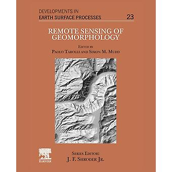 Remote Sensing of Geomorphology by Volume editor Paolo Tarolli & Volume editor Simon M Mudd