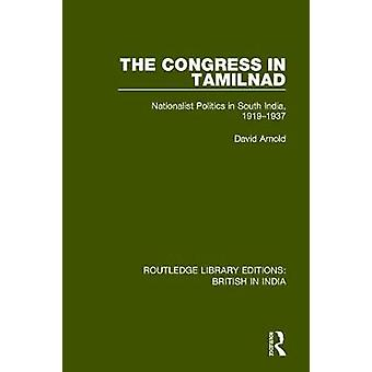 The Congress in Tamilnad - Nationalist Politics in South India - 1919-