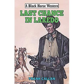 Last Chance in Laredo (A Black Horse Western)
