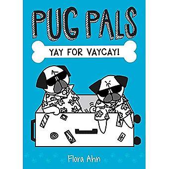 Yay for Vaycay! (Pug Pals)