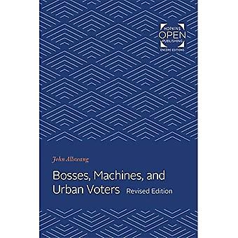 Bosses, Machines, and Urban� Voters