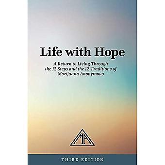 Life With Hope: Een terugkeer naar leven door de 12 stappen en de 12 tradities van marihuana Anoniem