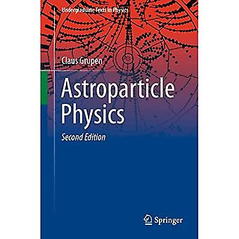 Astroparticle Physics (Undergraduate Texts in Physics)
