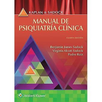 Kaplan y Sadock. Manuel de psiquiatria clinica af Benjamin Sadock