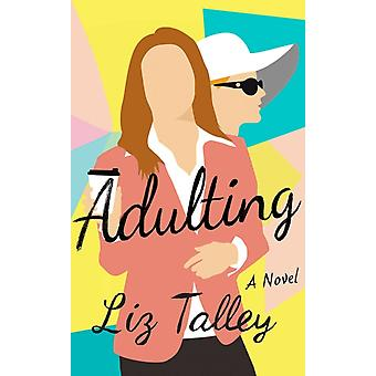 Adulting by Liz Talley