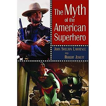 The Myth of the American Superhero