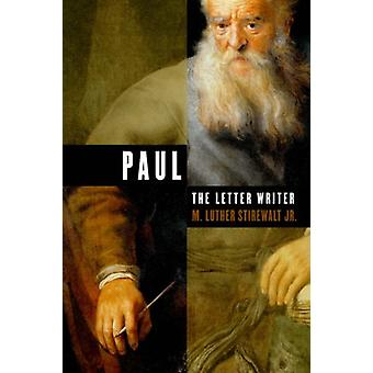 Paul the Letter Writer by Stirewalt - 9780802860880 Book