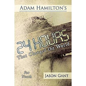 Adam Hamilton's 24 Hours That Changed the World for Children for Yout