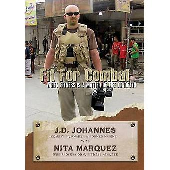 Fit for Combat - When Fitness is a Matter of Life or Death by Nita Mar