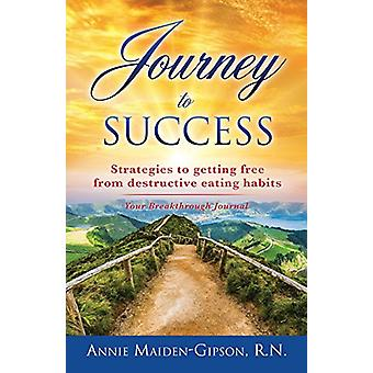 Journey to Success by R N Annie Maiden-Gipson - 9781498430197 Book