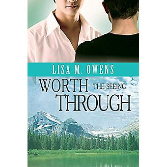 Worth the Seeing Through by Lisa M. Owens - 9781627988810 Book