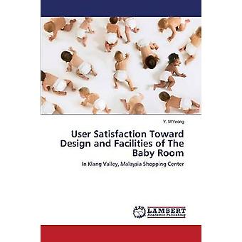 User Satisfaction Toward Design and Facilities of the Baby Room by Ye
