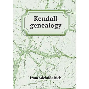 Kendall Genealogy by Irma Adelaide Rich - 9785519468879 Book