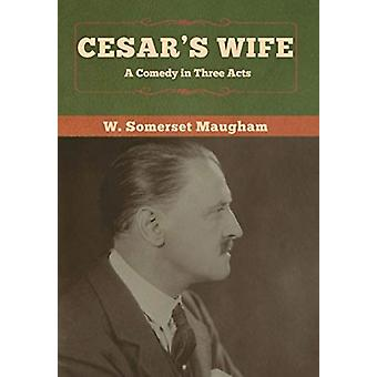 Cesars Wife door W Somerset Maugham