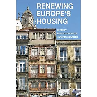 Renewing Europes Housing by Edited by Richard Turkington & Edited by Christopher Watson