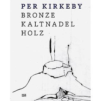 Per Kirkeby by Edited by Staatliche Graphische Sammlung M nchen & Text by Michael Semff & Text by Poul Erik Tojner & Text by Ulrich Wilmes
