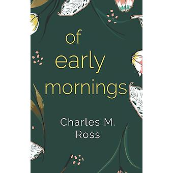 Of Early Mornings by Charles M. Ross