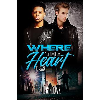 Where The Heart Is by H. G. Hawk
