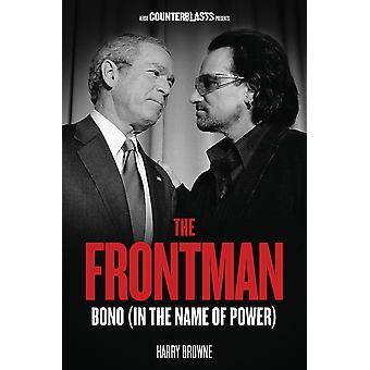 Frontmannen: Bono (I maktens namn) av Harry Browne (Pocket, 2013)