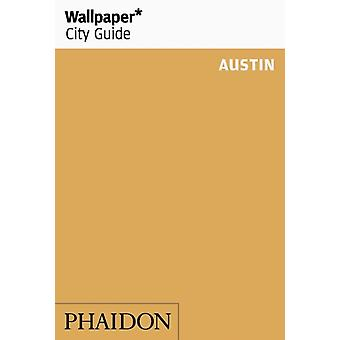 Wallpaper City Guide Austin by Wallpaper & By photographer Lisa Petrole