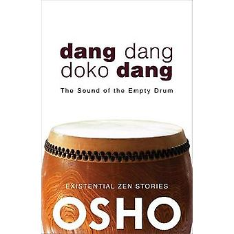 Dang Dang Doko Dang The Sound of the Empty Drum OSHO Classics