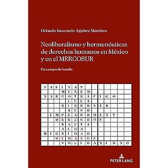 Neoliberalismo y hermenuticas de derechos humanos en Mxico y en el MERCOSUR