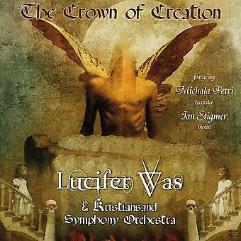 Lucifer Was - Crown of Creation [CD] USA import