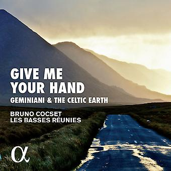 Cocset, Bruno/ Les Basses Reunies - Give Me Your Hand: Geminiani & the Celtic Earth [CD] USA import