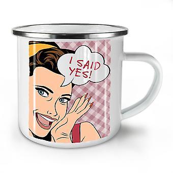 I Said Yes Engagement NEW WhiteTea Coffee Enamel Mug10 oz | Wellcoda