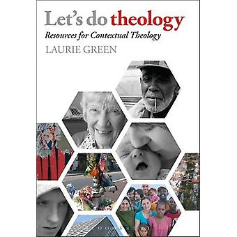 Let's Do Theology - Resources for Contextual Theology (2nd) by Laurie