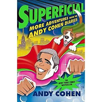 Superflicial - enemmän seikkailuja Andy Cohen Diaries by Andy Coh
