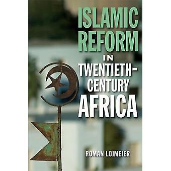 Islamischer Reform in Afrika des 20. Jahrhunderts von Roman Loimeier - 978147