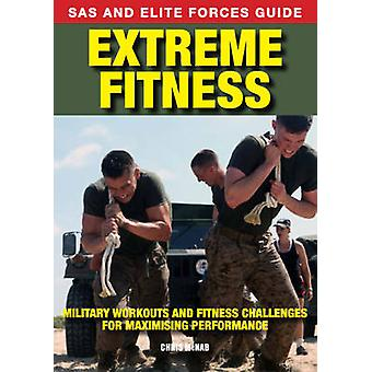 Extreme Fitness - Military Workouts and Fitness Challenges for Maximis