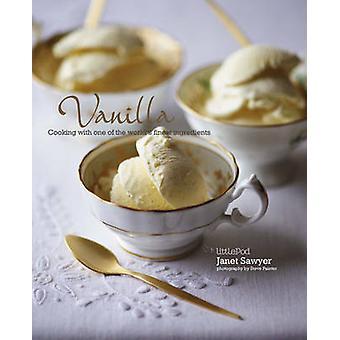 Vanille - koken met de koning van kruiden door Janet Sawyer - 9781849755