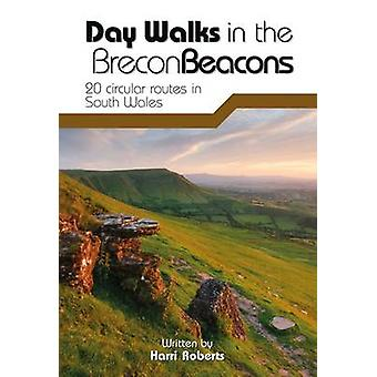 Day Walks in the Brecon Beacons - 20 Circular Routes in South Wales by