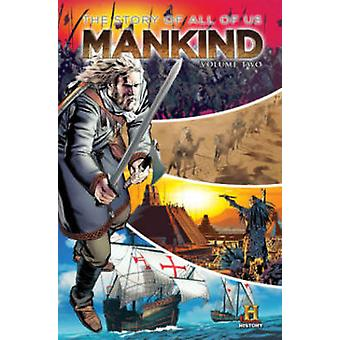 Mankind - The Story of All of Us - Volume 2 by Kevin Baker - Charles So