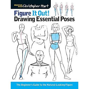 Figure it Out! Drawing Essential Poses - The Beginner's Guide to the N