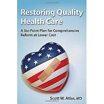 Restoring Quality Health Care: A Six-Point Plan for Comprehensive Reform at Lower Cost (Hoover Institution Press...