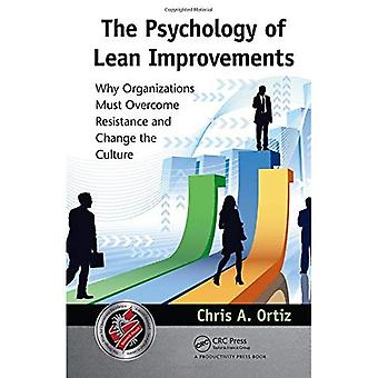 The Psychology of Lean Improvements: Why Organizations Must Overcome Resistance and Change the Culture
