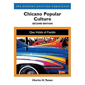 Chicano populaire cultuur: Que Hable el Pueblo (de Mexicaanse Amerikaanse ervaring)