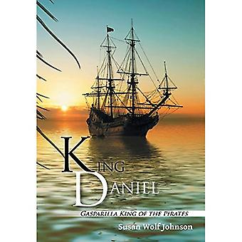 King Daniel : Gasparilla roi des Pirates