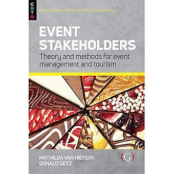 Event Stakeholders: Theory and methods for event management and tourism (Events Management and Methods)