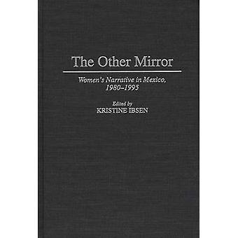 La narrativa de mujeres de espejo otros en México 19801995 por Ibsen y Kristine