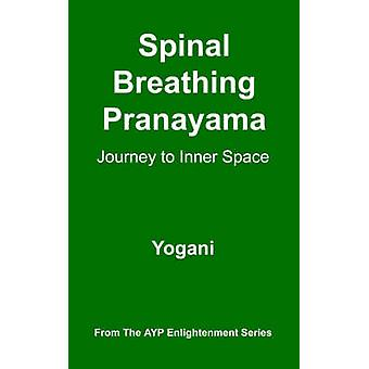 Spinal Breathing Pranayama  Journey to Inner Space by Yogani