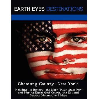 Chemung Condado de Nova York incluindo sua história, o Parque Estadual do Mark Twain e subida águias de golfe do Museu Nacional de subida e mais por dórica & Fran